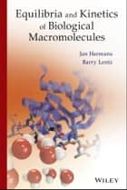 Equilibria and Kinetics of Biological Macromolecules ebook by Jan Hermans,Barry Lentz