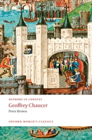 Geoffrey Chaucer (Authors in Context) ebook by Peter Brown
