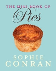 The Mini Book of Pies ebook by Sophie Conran
