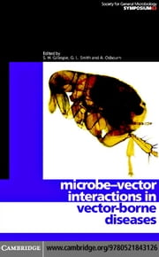 Microbe-Vector Interactions in Vector-Borne Diseases ebook by Gillespie, Stephen, H.