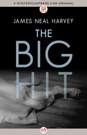 The Big Hit ebook by James Neal Harvey
