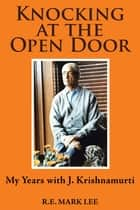 Knocking at the Open Door ebook by R.E. Mark Lee