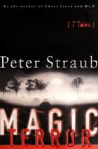 Magic Terror - 7 Tales ebook by Peter Straub