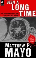 BEEN A LONG TIME ebook by Matthew P. Mayo
