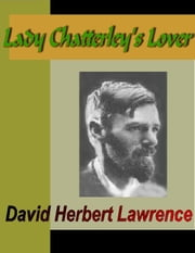 Lady Chatterly's Lover ebook by Lawrence, David Herbert