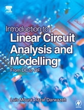 Introduction to Linear Circuit Analysis and Modelling: From DC to RF ebook by Moura, Luis
