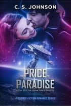 The Price of Paradise - The Divine Space Pirates, #3 ebook by C. S. Johnson