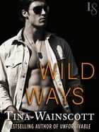 Wild Ways - A Justiss Alliance Novel ebook by Tina Wainscott