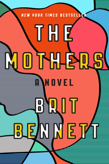 The Mothers - A Novel ebook by Brit Bennett
