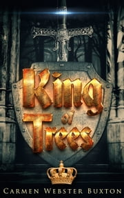 King of Trees ebook by Carmen Webster Buxton
