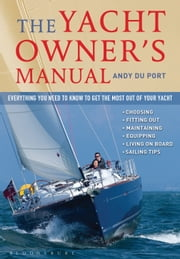 The Yacht Owner's Manual - Everything you need to know to get the most out of your yacht ebook by Andy Du Port