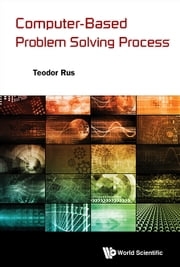 Computer-Based Problem Solving Process ebook by Teodor Rus