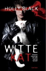 Witte kat ebook by Holly Black