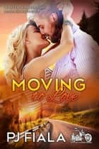 Moving to Love eBook von PJ Fiala
