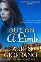 Out on a Limb - Can't Help Falling, #3 ebook by Lauren Giordano