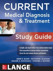 CURRENT Medical Diagnosis and Treatment Study Guide ebook by Gene Quinn,Nathaniel Gleason,Maxine Papadakis,Stephen J. McPhee