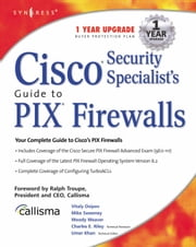 Cisco Security Specialists Guide to PIX Firewall ebook by Syngress