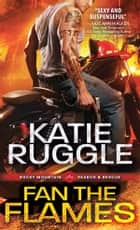 Fan the Flames ebook by Katie Ruggle