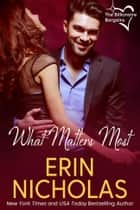 What Matters Most - Billionaire Bargains, book two ebook by Erin Nicholas