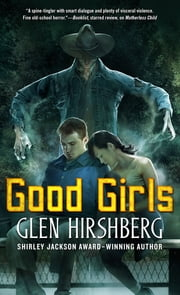 Good Girls ebook by Glen Hirshberg