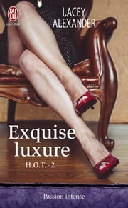 HOT (Tome 2) - Exquise luxure eBook by Lacey Alexander, Anne Michel