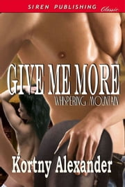 Give Me More ebook by Kortny Alexander