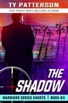 The Shadow ebook by Ty Patterson