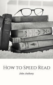 How to Speed Read ebook by John Anthony