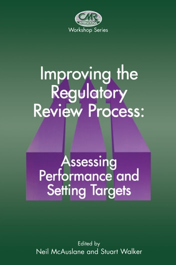 Improving the Regulatory Review Process: Assessing Performance and Setting Targets ebook by