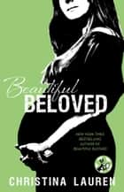 Beautiful Beloved ebook by Christina Lauren