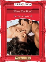 Who's The Boss? (Mills & Boon Vintage Desire) ebook by Barbara Boswell