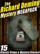 The Richard Deming Mystery MEGAPACK ® - 15 Classic Crime & Mystery Stories ebook by