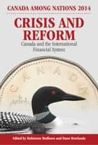 Crisis and Reform ebook by Rohinton Medhora,Dane Rowlands