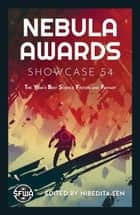 Nebula Awards Showcase 54 ebook by Nibedita Sen, Aliette de Bodard, Brooke Bolander,...