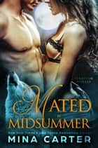 Mated by Midsummer - Stratton Wolves, #1 ebook by