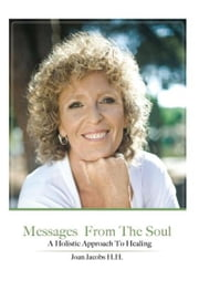 Messages From The Soul ebook by Joan Jacobs