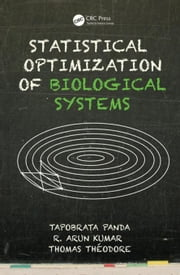 Statistical Optimization of Biological Systems ebook by Panda, Tapobrata