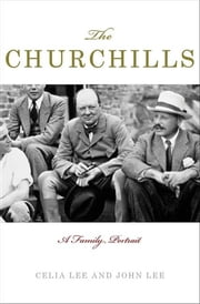 The Churchills - A Family Portrait ebook by Celia Lee,John Lee