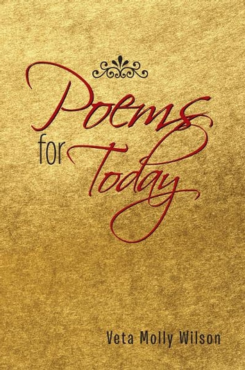Poems for Today ebook by Veta Molly Wilson