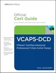 VCAP5-DCD Official Cert Guide - VMware Certified Advanced Professional 5 - Data Center Design ebook by Paul McSharry
