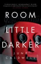 Room Little Darker ebook by June Caldwell