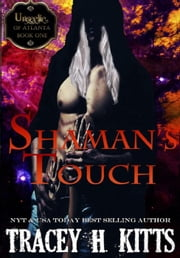 Shaman's Touch - Unseelie of Atlanta, #1 ebook by Tracey H. Kitts