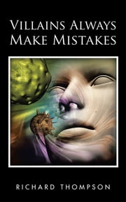 Villains Always Make Mistakes ebook by Richard Thompson