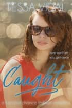 Caught - A Second Chance Lesbian Romance ebook by