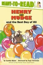 Henry and Mudge and the Best Day of All ebook by Cynthia Rylant,Suçie Stevenson