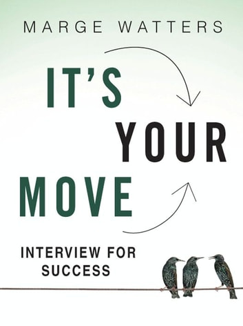 Interview For Success - It's Your Move ebook by Marge Watters