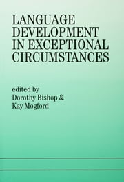 Language Development In Exceptional Circumstances ebook by Dorothy Bishop,K. Mogford
