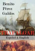 Trafalgar Español & English ebook by Benito Pérez Galdós