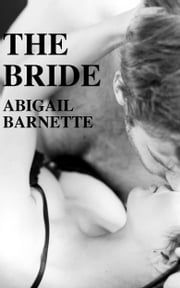 The Bride ebook by Abigail Barnette