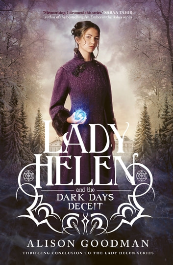 Lady Helen and the Dark Days Deceit (Lady Helen, #3) ebook by Alison Goodman